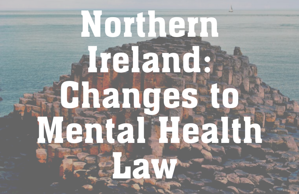 BIHR Explainer- Coronavirus Law & Policy: Changes to Mental Health Law (Northern Ireland)