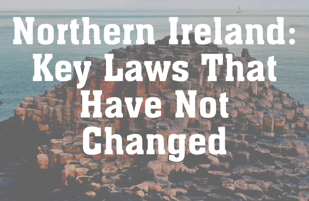 BIHR Explainer – Coronavirus Law & Policy: Laws that have not changed (Northern Ireland)