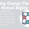 Making Change Through Human Rights